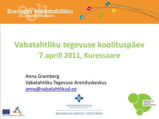 Vabatahtliku tegevuse koolituspäev 7 .aprill 2011, Kuressaare