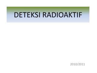 DETEKSI RADIOAKTIF