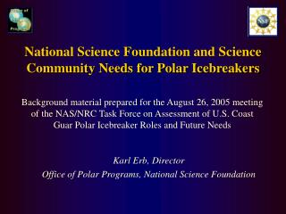 National Science Foundation and Science Community Needs for Polar Icebreakers