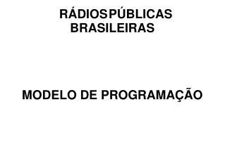 RÁDIOS PÚBLICAS BRASILEIRAS