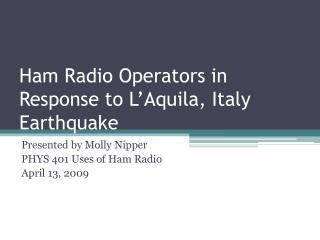 Ham Radio Operators in Response to L'Aquila, Italy Earthquake