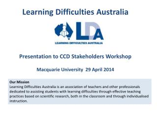 Learning Difficulties Australia  Presentation to CCD Stakeholders Workshop