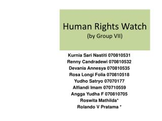 Human Rights Watch (by Group VII)