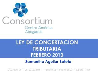 LEY DE CONCERTACION TRIBUTARIA  FEBRERO 2013