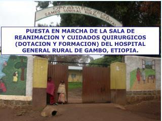 Organización de un hospital rural Hospital General Rural de Gambo Etiopía