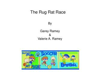 The Rug Rat Race