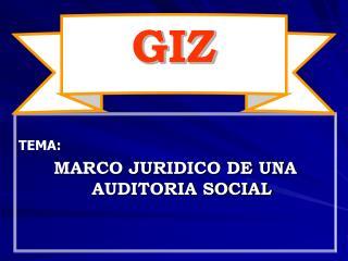 TEMA: MARCO JURIDICO DE UNA AUDITORIA SOCIAL