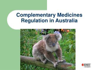 Complementary Medicines Regulation in Australia