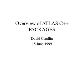 Overview of ATLAS C++ PACKAGES