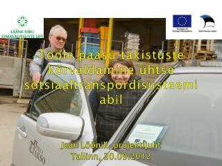 Tööle  pääsu takistuste kõrvaldamine ühtse sotsiaaltranspordisüsteemi  abil