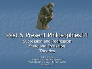 Past & Present Philosophies!?! Succession and Regression State and Transition  Theories