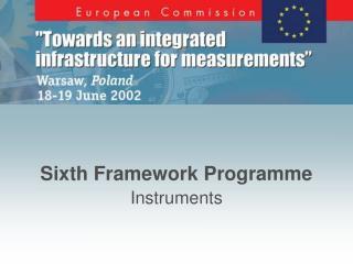 Sixth Framework Programme  Instruments