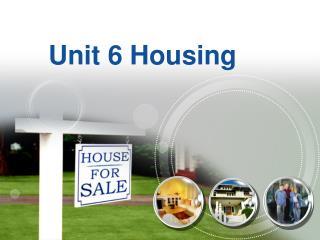 Unit 6 Housing