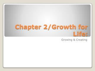 Chapter 2/Growth for Life: