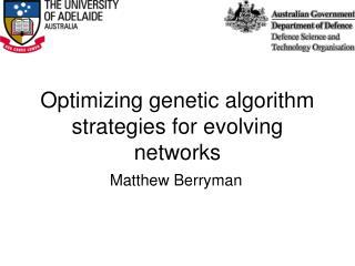 Optimizing genetic algorithm strategies for evolving networks