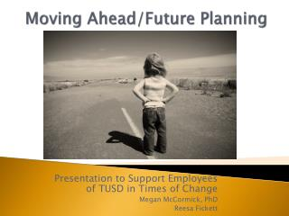 Moving Ahead/Future Planning
