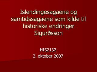 Islendingesagaene og samtidssagaene som kilde til historiske endringer Sigur ð sson