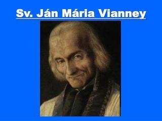 Sv. J�n M�ria Vianney