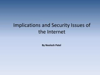 Implications and Security Issues of the Internet