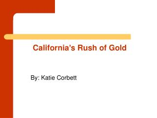 California's Rush of Gold