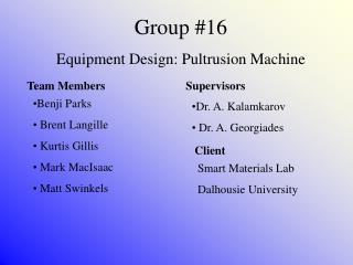 Group #16 Equipment Design: Pultrusion Machine