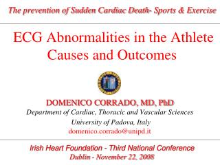 DOMENICO CORRADO, MD, PhD Department of Cardiac, Thoracic and Vascular Sciences