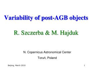 Variability of post-AGB objects R. Szczerba & M. Hajduk