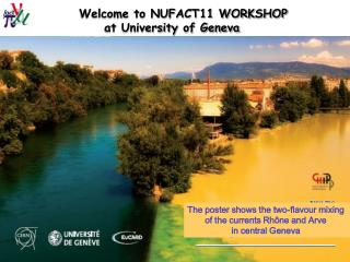 Welcome to NUFACT11 WORKSHOP      at University of Geneva
