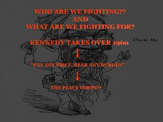 WHO ARE WE FIGHTING?? AND  WHAT ARE WE FIGHTING FOR?