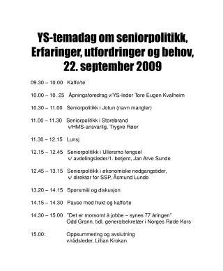 09.30 � 10.00   Kaffe/te 10.00 � 10. 25   �pningsforedrag v/YS-leder Tore Eugen Kvalheim