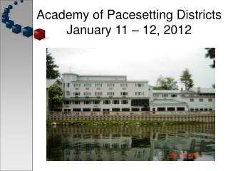 Academy of Pacesetting Districts January 11 – 12, 2012