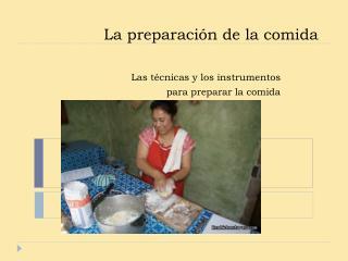 La preparación de la comida