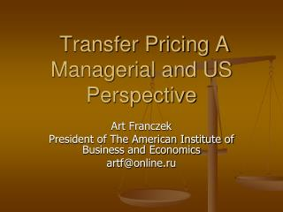 Transfer Pricing A Managerial and US Perspective