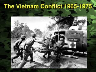 The Vietnam Conflict 1965-1975