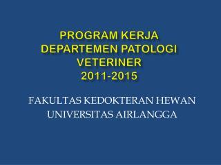 PROGRAM KERJA DEPARTEMEN PATOLOGI VETERINER 2011-2015