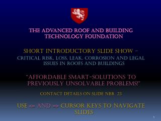 ARTF The advanced roof AND BUILDING technology foundation SHORT INTRODUCTORY SLIDE SHOW �