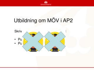 Utbildning om MÖV i AP2