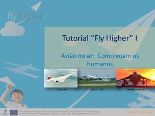 "Tutorial "" Fly Higher "" I"