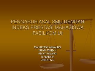 PENGARUH ASAL SMU DENGAN INDEKS PRESTASI MAHASISWA FASILKOM UI