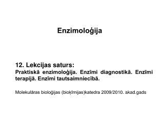 Enzimoloģija 12. Lekcijas saturs:
