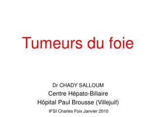 Dr CHADY SALLOUM Centre Hépato-Biliaire Hôpital Paul Brousse (Villejuif)