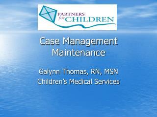 Case Management Maintenance
