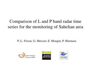 Comparison of L and P band radar time series for the monitoring of Sahelian area