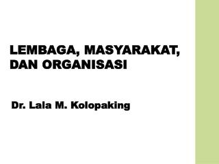 LEMBAGA, MASYARAKAT, DAN ORGANISASI