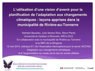 Nathalie Beaulieu, Julia Santos Silva, Steve Plante Université du Québec à Rimouski, ARCU-DCC