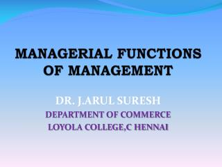 MANAGERIAL FUNCTIONS OF MANAGEMENT