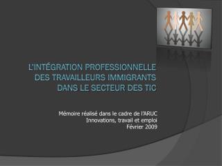 L'intégration professionnelle des  travailleurs  immigrants  dans  le  secteur  des TIC