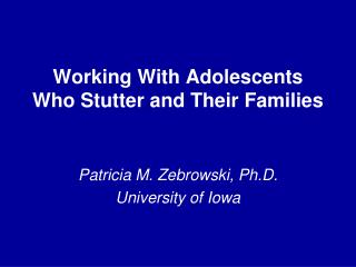 Working With Adolescents Who Stutter and Their Families