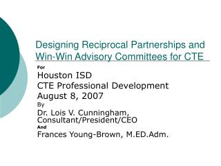 Designing Reciprocal Partnerships and  Win-Win Advisory Committees for CTE