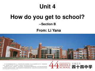Unit 4 How do you get to school? --Section B